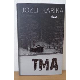 Kniha:  Tma - Jozef Karika