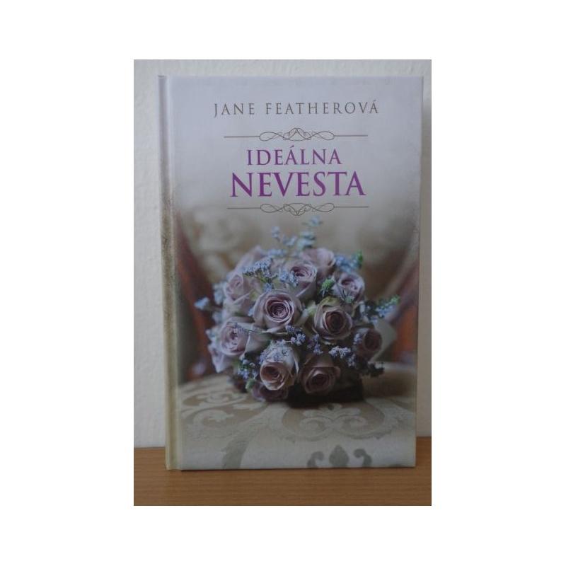 Kniha:  Ideálna nevesta - Jane Featherová