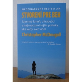 Kniha:  Stvorení pre beh - Christopher McDougall