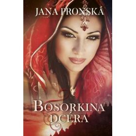 Kniha:  Bosorkina dcéra - Jana Pronská
