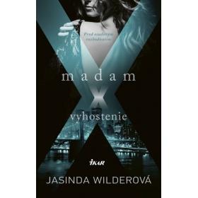 Kniha:  Madam X / Vyhostenie - Jasinda Wilderová